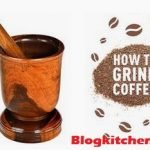 How To Grind Coffee Beans Without Grinder? Simple Ways For All